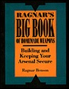 Ragnar's Big Book Of Homemade Weapons by Ragnar Benson