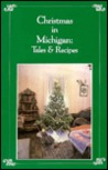 Christmas In Michigan: Tales & Recipes
