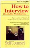 How to Interview: The Art of Asking Questions (Self-Counsel Series)