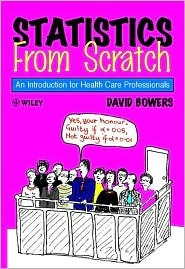Statistics from Scratch: An Introduction for Health Care Professionals