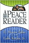 A Peace Reader by E. Morris Sider