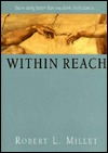 Within Reach by Robert L. Millet