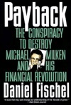 Payback: Conspiracy to Destroy Michael Milken and His Financial Revolution, The