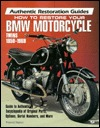 How to Restore Your BMW Motorcycle: Twins 1950-1969