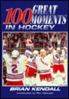 100 Great Moments In Hockey