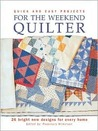 Quick and Easy Projects for the Weekend Quilter