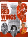 The Greatest Moments in Detroit Red Wing History