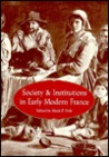 Society and Institutions in Early Modern France
