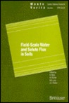 Field Scale Water And Solute Flux In Soils
