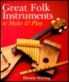 Great Folk Instruments To Make & Play