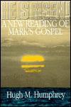 He is Risen!: A New Reading of Mark's Gospel