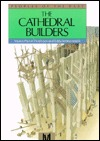 The Cathedral Builders (Peoples Of The Past)