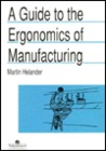Guide to Ergonomics of Manufacturing (Guide Book Series)