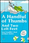 A Handful Of Thumbs And Two Left Feet: Sam Venable'S Best Outdoor Stories