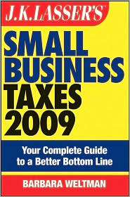 J.K. Lasser's Small Business Taxes 2009: Your Complete Guide to a Better Bottom Line