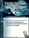 Inventing for Money: How to Get Somebody Else to Manufacture and Market Your Ideas and Pay You a Royalty!
