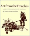 Art from the Trenches: America's Uniformed Artists in World War I