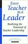 Every Teacher is a Leader: Realizing the Potential of Teacher Leadership (New Directions for School Leadership) (New Directions for School Leadership)