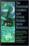 The Phantom Church and Other Stories from Romania by Georgiana Farnoaga