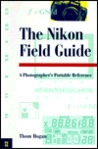 The Nikon Field Guide: A Photographer's Portable Reference