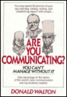 Are You Communicating?: You Can't Manage Without It