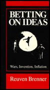 Betting on Ideas: Wars, Inventions, Inflation