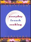 Everyday French Cooking by Christian Constant