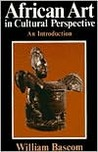 African Art in Cultural Perspective: An Introduction