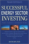 Successful Energy Sector Investing: Every Investor's Complete Guide