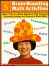 Brain-Boosting Math Activities: More Than 50 Great Activities That Reinforce Problem Solving and Essential Math Skills