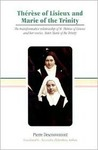 Therese of Lisieux and Marie of the Trinity: A Transformative Relationship of St. Therese of Lisieux and Her Novice, Sister Marie of the Trinity