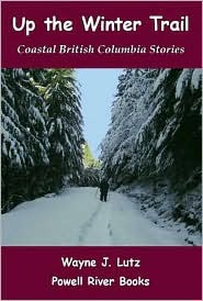 Up the Winter Trail: Coastal British Columbia Stories