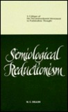 Semiological Reductionism: A Critique Of The Deconstructionist Movement In Postmodern Thought
