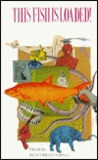 This Fish Is Loaded!: The Book Of Surreal And Bizarre Humour