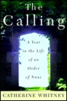 The Calling : A Year in the Life of an Order of Nuns