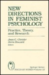 New Directions In Feminist Psychology: Practice, Theory, And Research