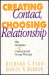 Creating Contact, Choosing Relationship: The Dynamics of Unstructured Group Therapy