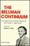 The Bellman Continuum: A Collection Of The Works Of Richard E. Bellman