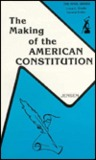 The Making of the American Constitution