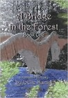 A Bridge in the Forest (Dreamer's Forest, #1)