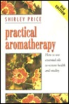 Practical Aromatherapy by Shirley Price