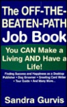 The Off-The-Beaten Path Job Book: You Can Make a Living and Have a Life!