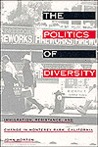 The Politics of Diversity: Immigration, Resistance, and Change in Monterey Park, California