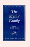 The Mythic Family: An Essay