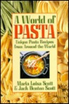 A World Of Pasta: Unique Pasta Recipes From Around The World
