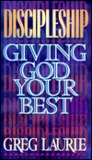 Discipleship: Giving God Your Best