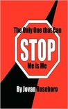 The Only One That Can Stop Me Is Me