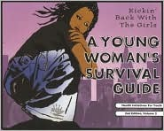 A Young Woman's Survival Guide by Health Initiatives For Youth