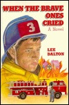 When the Brave Ones Cried by Lee Dalton