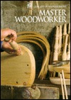 Master Woodworker by Time-Life Books